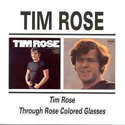 Tim Rose/Through Rose Coloured Glasses