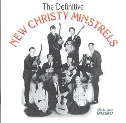 The Definitive New Christy Minstrels