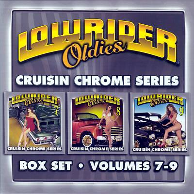 Lowrider Oldies, Vol. 7-9: Cruisin Chrome Series