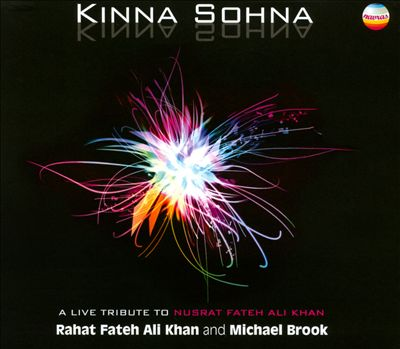Kinna Sohna: How Beautiful!: A Live Tribute To Nusrat Fateh Ali Khan