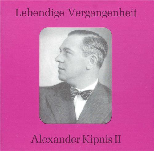 Lebendige Vergangenheit: Alexander Kipnis 3