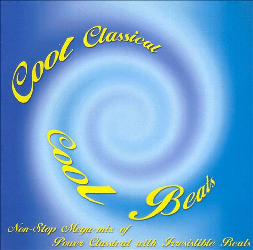 Cool Classical, Cool Beats: Non-Stop Mega-Mix of Power Classical with Irresistible Beats