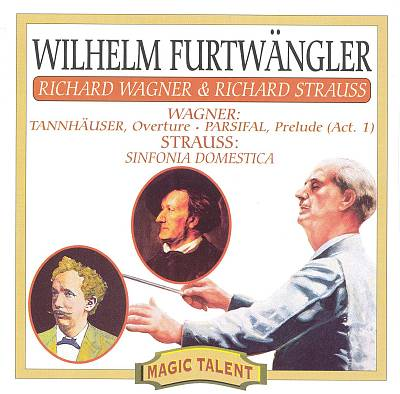 Wagner: Tannhäuser Overture; Parsifal, Prelude to Act 1; Richard Strauss: Sinfonia Domestica