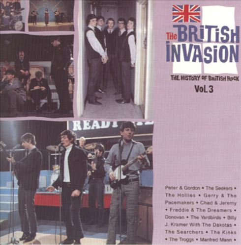 The British Invasion: History of British Rock, Vol. 3