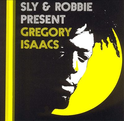 Sly & Robbie Present Gregory Isaacs
