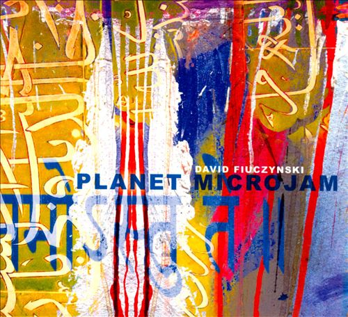 David Fiuczynksi's Planet Microjam