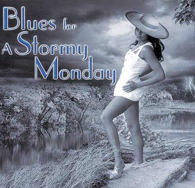 Blues for a Stormy Monday