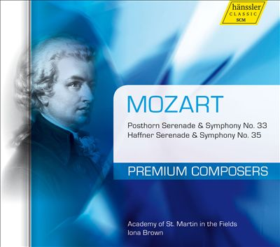 Mozart: Posthorn Serenade & Symphony No. 33; Haffner Serenade & Symphony No. 35