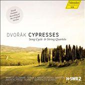 Dvorák: Cypresses Song Cycle & String Quartets