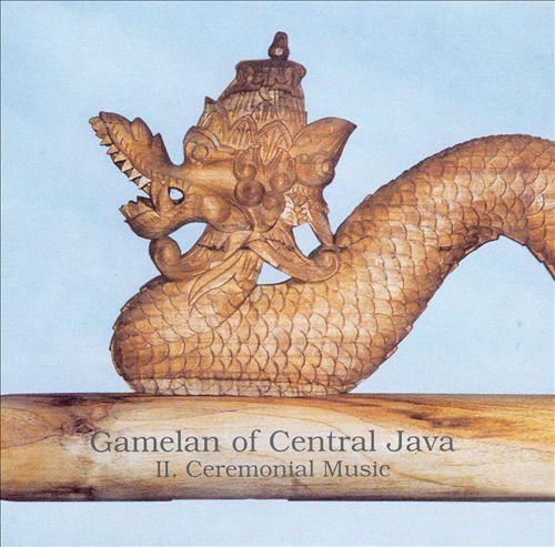 Gamelan of Central Java, Vol. 2: Ceremonial Music