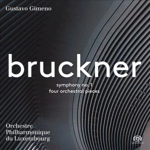 Bruckner: Symphony No. 1; Four Orchestral Pieces