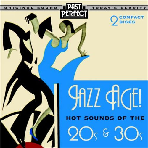 Jazz Age! Hot Sounds of the 20s & 30s
