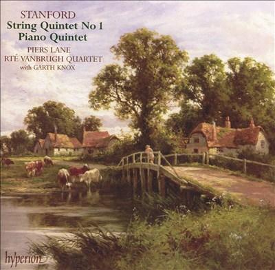 Stanford: String Quartet No. 1; Piano Quintet
