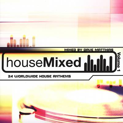 House Mixed, Vol. 1: 24 Worldwide House Anthems