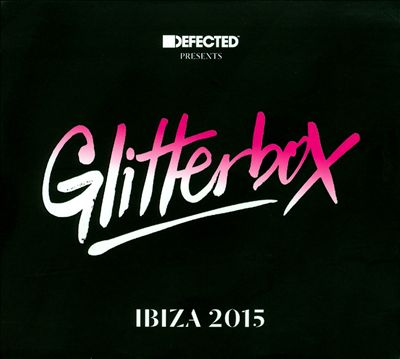 Defected Presents: Glitterbox Ibiza 2015