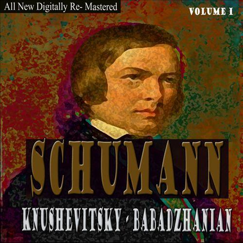 Schumann, Knushevitsky, Babadzhania, Vol. 1