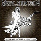 Metal Addiction...Punk Rockers Remaking Heavy Metal Hits