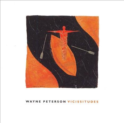 Wayne Peterson: Vicissitudes