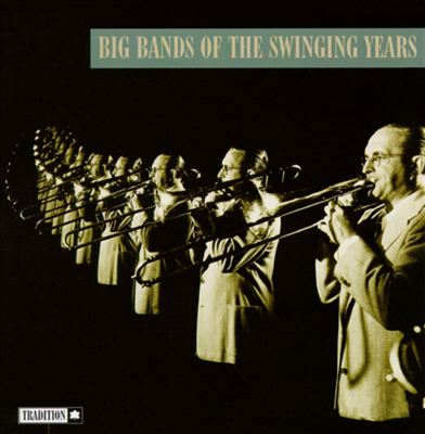 Big Bands of the Swinging Years [Tradition]