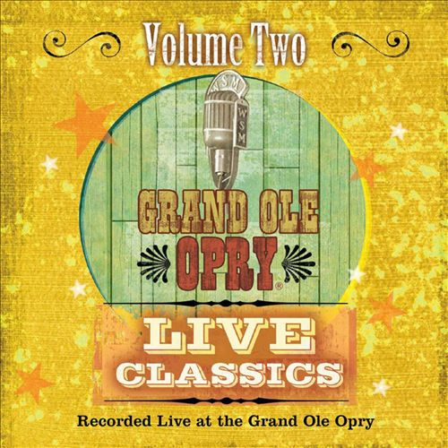Grand Old Opry Live Classics, Vol. 2