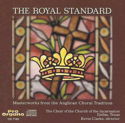 The Royal Standard: Masterworks from the Anglian Choral Tradition