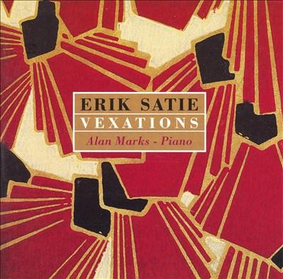 Erik Satie: Vexations