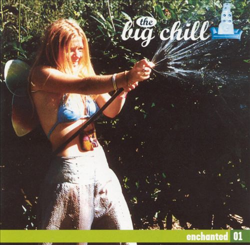 The Big Chill Presents: Enchanted 01