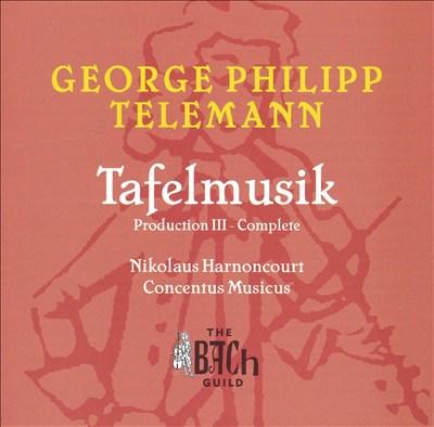 George Phillip Telemann: Tafelmusik Production III - Complete