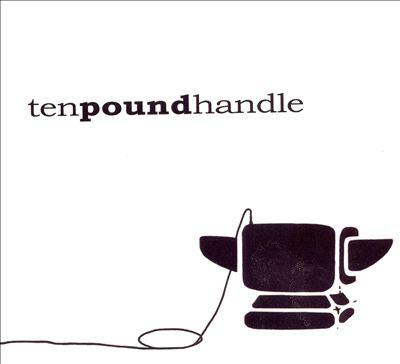 Ten Pound Handle