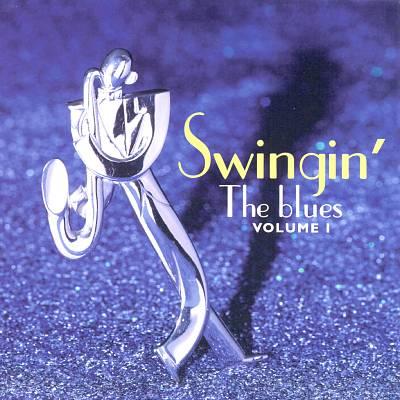 Swingin' the Blues, Vol. 1