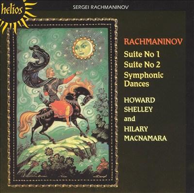 Rachmaninov: Suite No. 1; Suite No. 2; Symphonic Dances