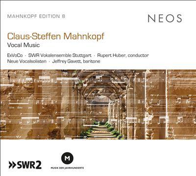 Claus-Steffen Mahnkopf: Vocal Music