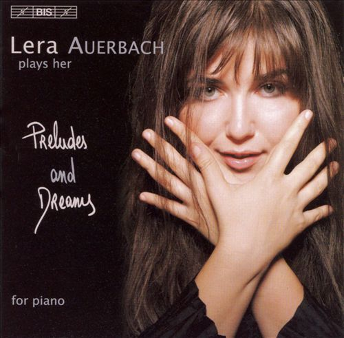 Lera Auerbach Plays Her Preludes and Dreams for Piano