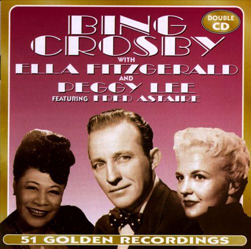 Bing Crosby With Ella Fitzgerald & Peggy Lee