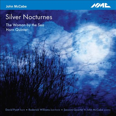 John McCabe: Silver Nocturnes; The Woman by the Sea; Horn Quintet
