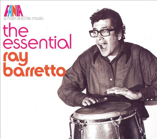 The Essential Ray Barretto: A Man and His Music