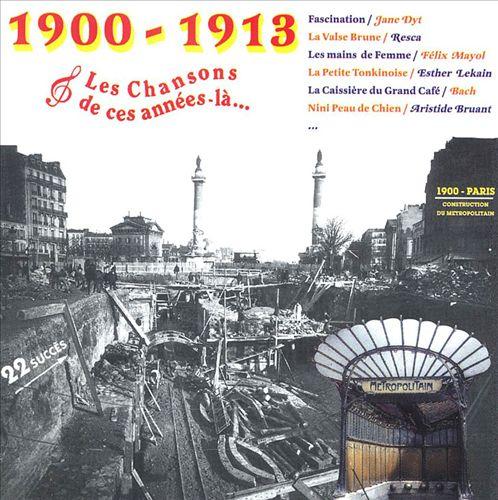 Les Chansons de Ces Années-Là: 1900-1913