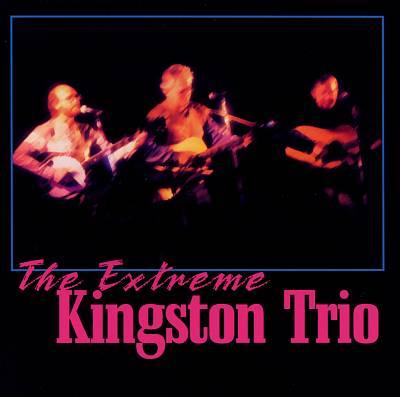 The Extreme Kingston Trio