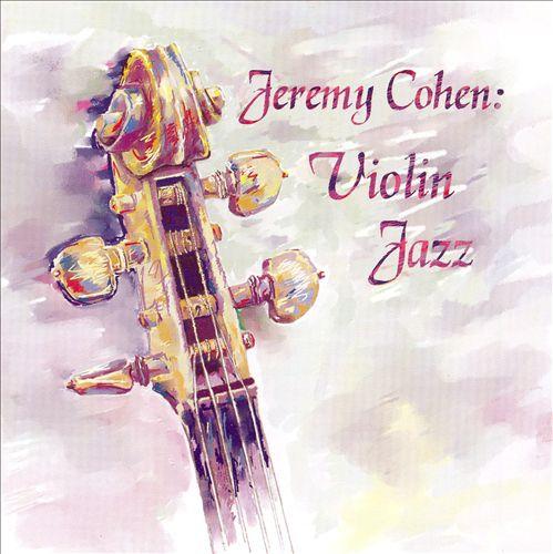Jeremy Cohen: Violin Jazz