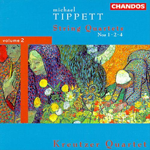 Tippett: String Quartets No. 1, No. 2 and No. 4