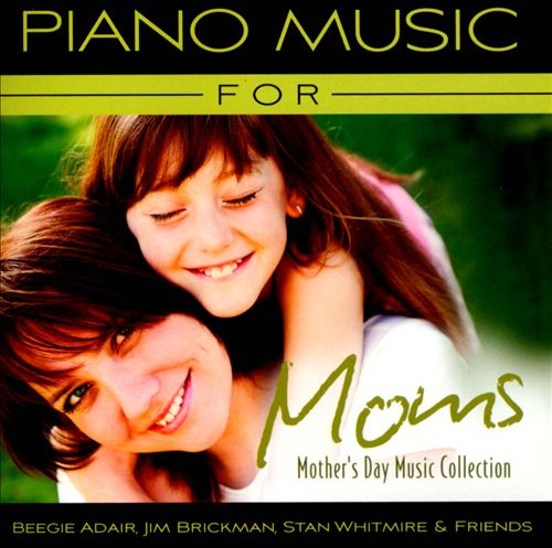 Piano Music for Moms: Mother's Day Music Collection