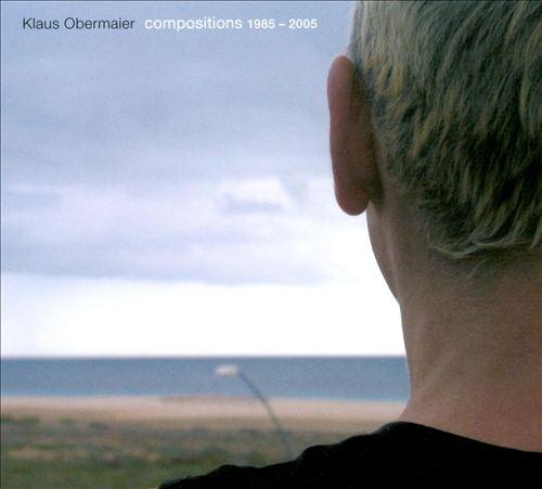Klaus Obermaier: Compositions, 1985-2005