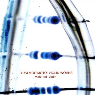 Yuki Morimoto: Violin Works