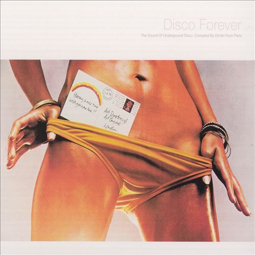 Disco Forever: Sound of Underground Disco Compiled by Dimitri