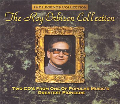 The Legends Collection: The Roy Orbison Collection