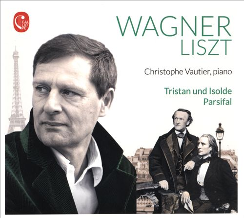 Wagner, Liszt: Tristan und Isolde; Parsifal
