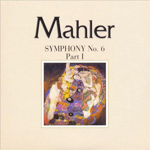 Mahler: Symphony No. 6, Part I