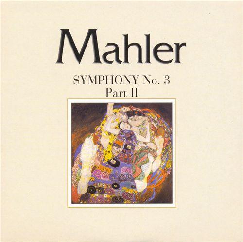 Mahler: Symphony No. 3, Part II