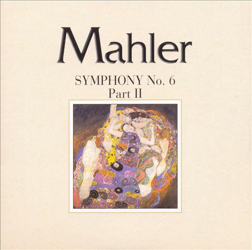 Mahler: Symphony No. 6, Part II