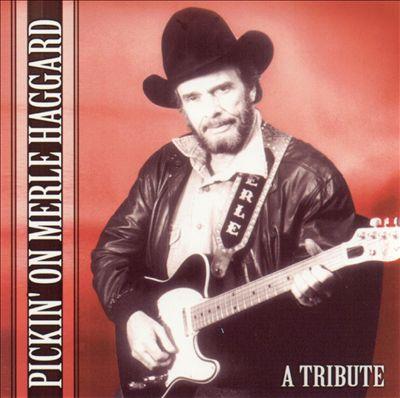 Pickin' on Merle Haggard: A Tribute